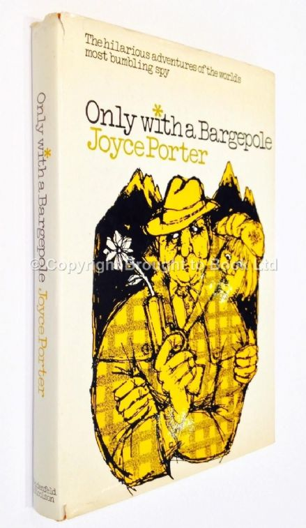 Only With A Bargepole by Joyce Porter First Edition Weidenfeld & Nicolson 1971